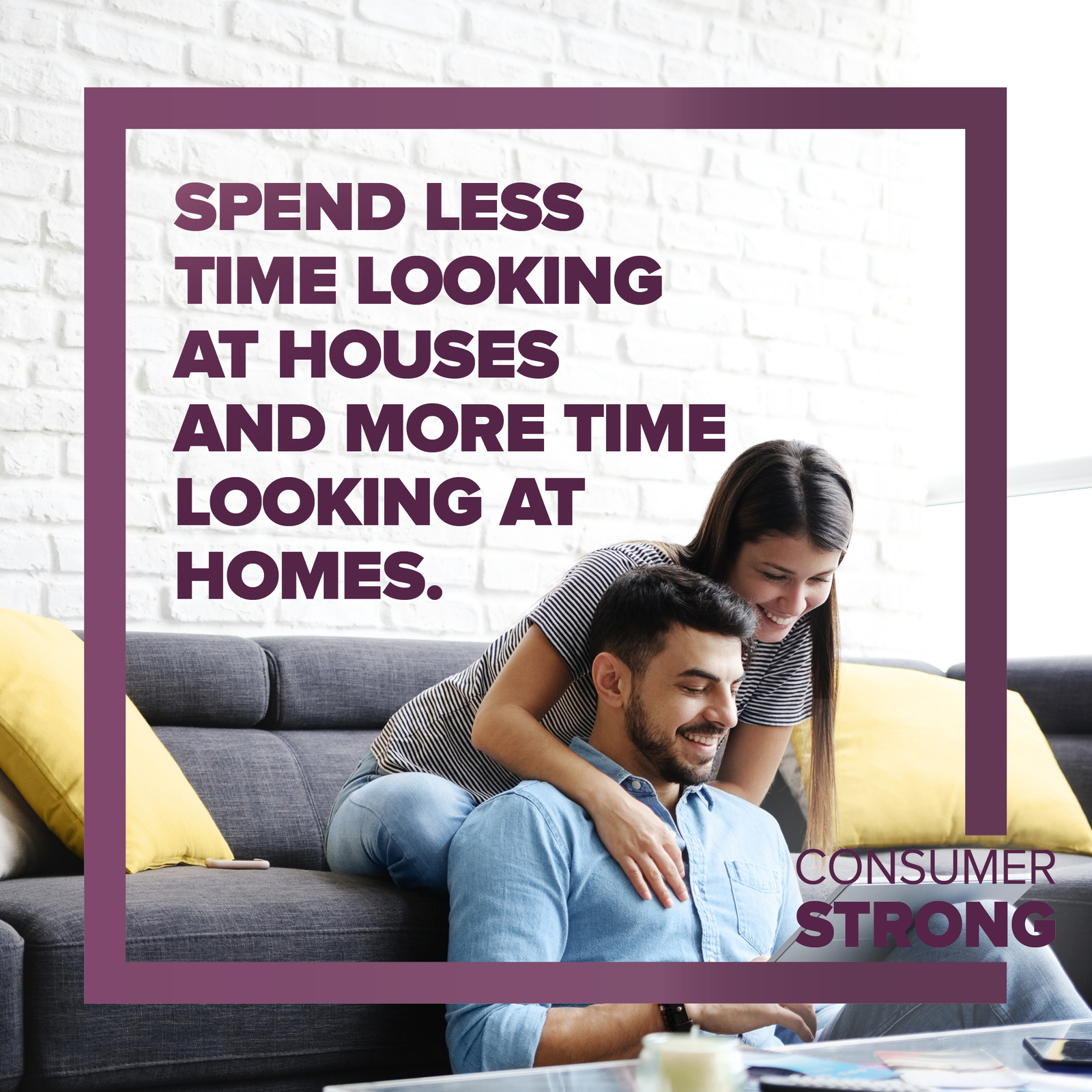 Consumer Strong - Spend Less Time Looking at Houses